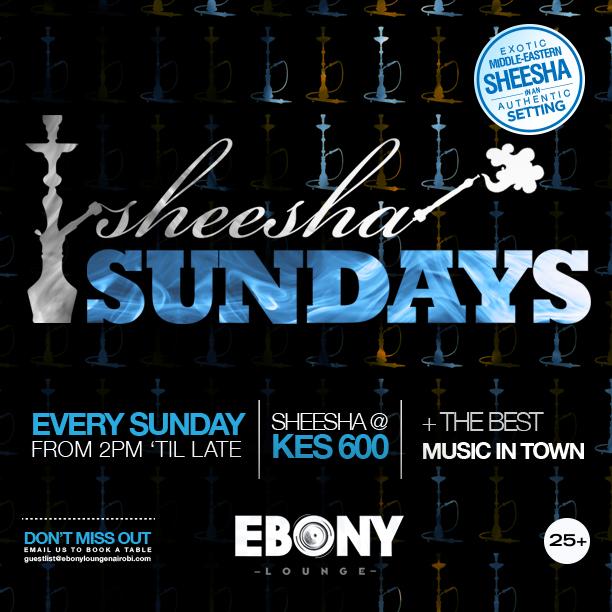 Sundays Sheesha Sundays Ebony Lounge Akinyi Adongo